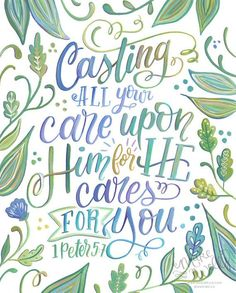 Scripture for birth 1 Peter Casting All Your Cares Upon Him for He Cares for You - Makewells - Bible Verse Art Print Bible Verse Art, Bible Verses Quotes, Bible Scriptures, Faith Quotes, Healing Scriptures, Memory Verse, Healing Quotes, Heart Quotes, Faith Verses