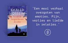 Khaled Hosseini – En uit de bergen kwam de echo [**** 4/5 sterren]  De gelaagdheid van menselijke relaties en alle emoties die daar mee gepaard gaan weet Hosseini andermaal zeer meeslepend te verwoorden.