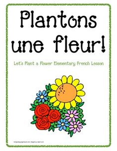 Content-related elementary French lesson about planting & gardening.  $3.00
