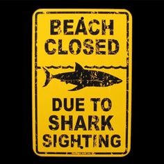 Shark Sighting Beach Closed Danger Sign Surfer Decor by Shark. $9.99. Metal Shark Sighting Beach Closed danger sign has 2 predrilled holes for easy hanging. Metal Shark Sighting Beach Closed Danger sign ships Brand New in Manufacturer's Packaging. Shark sighting beach closed danger Tin sign is USA made from high grade aluminum. Danger beach closed sign is painted black on yellow with a clearcoat finish for indoor or outdoor use. Surfer Decor Shark Sighting Beach Clos...