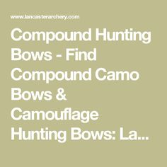 Compound Hunting Bows - Find Compound Camo Bows & Camouflage Hunting Bows: Lancaster Archery Supply