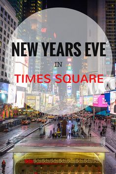 Experiencing New Years Eve In Times Square New York