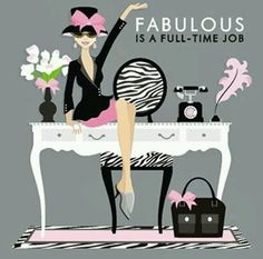 Fabulous Is A Full Time Job
