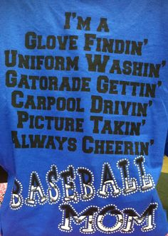 Baseball Mom Shirt I think I should get my mom this. she goes to everything of mine!