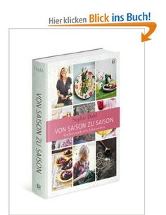 Von Saison zu Saison: Kochen nach den Jahreszeiten: Amazon.de: Sophie Dahl, Miriam Funk: Bücher