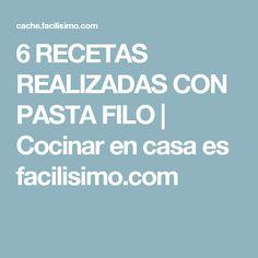6 RECETAS REALIZADAS CON PASTA FILO   Cocinar en casa es facilisimo.com