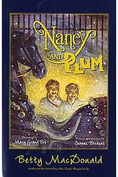 Nancy and Plum by Betty Macdonald. My favorite book as a child.  Wonderful memories of my teachers reading to us.
