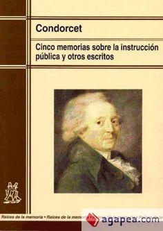 Cinco memorias sobre instrucción pública y otros escritos / Jean-Antoine-Nicolas de Caritat, marques de Condorcet ; traducción de Tomás del Amo