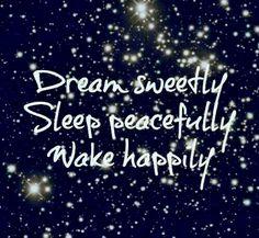 ☆ Dream sweetly, Sleep peacefully, Wake happily! ☆