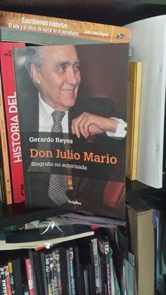 Gerardo Reyes, Don Julio Mario Biografía no autorizada