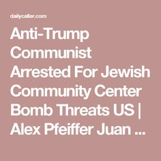 Anti-Trump Communist Arrested For Jewish Community Center Bomb Threats US   Alex Pfeiffer Juan Thompson (Youtube Screenshot/ BRIC TV) EXCLUSIVE: Here's Who Brought Carter Page Onto The Trump Campaign Politics   Chuck Ross A Lot Of Liberal Journalists Are On Putin's Payroll. Take A Look Investigative Group   Richard Pollock 'Despicable' -- Chelsea Clinton Pops Off At Democrat Who Said Kellyanne Looked 'Familiar' On Her Knees Politics   Peter Hasson Chelsea Clinton addresses delegates during…