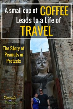 A Cup of Coffee Leads to a Life of Travel - Story of Peanuts or Pretzels