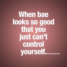 When bae looks so good..
