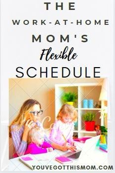 Working from home and being a mom is TOUGH! Check out my flexible schedule to help your day run a little smoother!