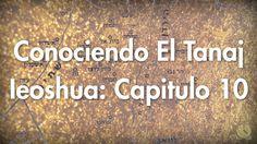 0110: Iehoshua / Capitulo 10 - Conociendo el Tanaj