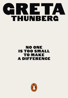 """Read """"No One Is Too Small to Make a Difference"""" by Greta Thunberg available from Rakuten Kobo. The history-making, ground-breaking speeches of Greta Thunberg, the young activist who has become the voice of a generat. Penguin Books, Got Books, Books To Read, Believe, Greta, Jonathan Safran Foer, Nobel Peace Prize, Make A Difference, Moral"""