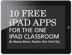 10 Free iPad Apps for the One iPad Classroom