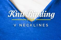 HOW TO SEW KNIT BINDING ON A V OR MITERED NECKLINE