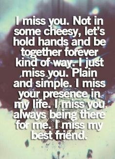 When we're apart and we are not together. So sad many times. I still do miss you.
