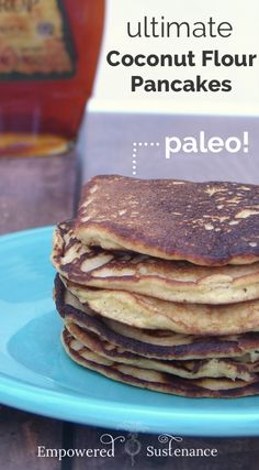 Ultimate Coconut Flour Pancakes - great texture, not crumbly! #paleo #glutenfree…