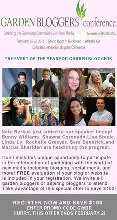 I hope to see you at the Garden Bloggers Conference in Atlanta this February : Check out this special savings available with promo code until Feb. 2, 2015.