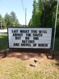 Say What You Will... I agree as one who can only dream of living in the South :)