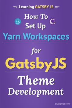 Yarn workspaces is an excellent way to set up your project and start working on your GatsbyJS theme in minutes. I wrote a little guide on how to set it up for GatsbyJS theme dev.