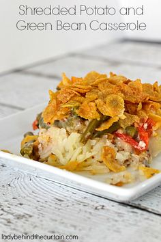 Shredded Potato and Green Bean Casserole - Lady Behind The Curtain