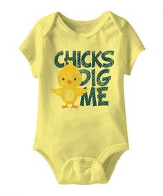 Love this Banana 'Chicks Dig Me' Bodysuit - Infant by Festivi-tees on #zulily! #zulilyfinds