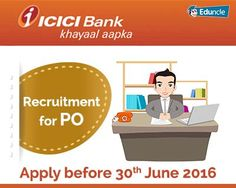 ICICI Bank Recruitment for PO | Apply before 30th June 2016
