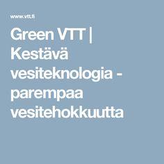 Green VTT | Kestävä vesiteknologia - parempaa vesitehokkuutta