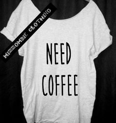 NEED COFFEE Tshirt, Off The Shoulder, Over sized, street style, grunge, graphic shirt on Etsy, $20.00