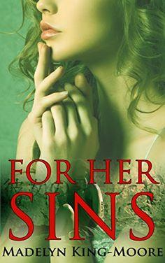 For Her Sins (Sins and Sacrifices Book 1) by Madelyn King... https://www.amazon.com/dp/B01ECU3P46/ref=cm_sw_r_pi_dp_6FCoxbK72VQ8W