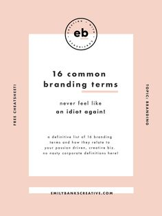 """So you've heard the word """"Branding"""" used in about a thousand different contexts and in reference to different things and right about now you're probably thinking that you just don't get it. Here's a definitive list of 16 branding terms and how they relate to your passion driven, creative biz. No nasty corporate definitions here!"""