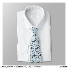 #Gaffer, #British Slang for Boss, Dialect Tie. #Zazzle #Ties