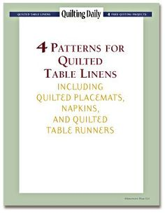 4 Free Patterns for Quilted Table Linens including Quilted Placemats, Napkins and Quilted Table Runners