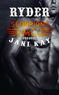 Scorpions MC Prequel ~ Ryder: NA Contemporary Romance by Jani Kay