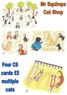 A6 cards are approx 4.25 by 6, C6 envs are a little larger.    The four cards are:  four digging  Bullpuss meets Mrs Benson  four cats asleep on