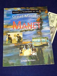 Manet Art Book History Techniques Great Masters Linda Bolton Crafts:Art Supplies:Instruction Books & Media www.internetauctionservicesllc.com $9.99