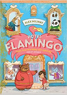 Buy Hotel Flamingo by Alex Milway at Mighty Ape NZ. 'Truly heartwarming and uplifting. I'd love to book a room there myself' - Philip Ardagh 'Hotel Flamingo is bursting with charm, friendship and fabul. Best Kids Christmas Gifts, Top Christmas Toys, Wave Book, Flamingo Hotel, Double Dare, Vampire Books, Das Hotel, Lemur, Chapter Books