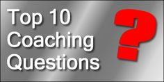 Top 10 Coaching Questions