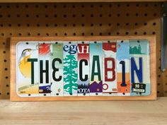 THE CABIN Custom Recycled LICENSE Plate Art Sign