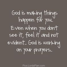 God is making things Happen for you, bible verse god has a plan, god has a plan quotes, gods plan for you