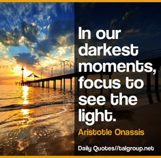 Career Lesson: In our darkest moments, focus to see the light #Leadership #Quote #Business #positivethinking #tech