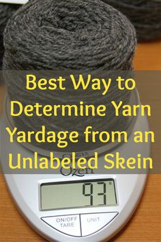 Determining yarn yardage from an unlabeled skein is easier than you think with this amazing article! #knitting #yarn