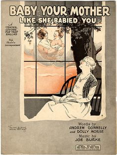 This is an image from sheet music in our Special Collections, but it is a wonderful sentiment for mother's day!