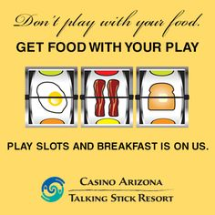 Don't play with your food, get food with your play! Earn a minimum of 250 points with your Players Rewards Club Card when you play slots Monday-Thursday from 2:00 am to 10:00 am and get breakfast on us.