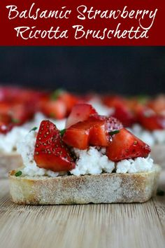 Balsamic Strawberry Ricotta Bruschetta is a super easy and delicious appetizer. Fresh strawberries, creamy ricotta, and rich balsamic vinegar top lightly toasted bread. Ready in under 30 minutes, this appetizer is perfect for summer entertaining Beef Appetizers, Best Appetizer Recipes, Appetizer Ideas, Easy Cooking, Cooking Recipes, Clean Recipes, Clean Meals, Easy Party Food, Balsamic Vinegar