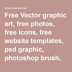 http://all-free-download.com/ Free Vector graphic art, free photos, free icons, free website templates, psd graphic, photoshop brush, font, footage free download