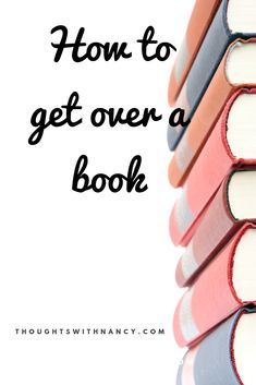 Here are some ways to get over a book. These always come in handy after I finished a good book,